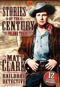 Matt Clark Railroad Detective 3: Stories of the