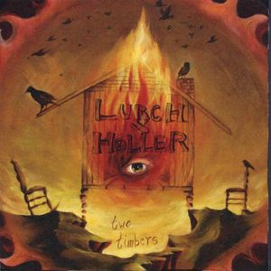 Lurch & Holler : Two Timbers