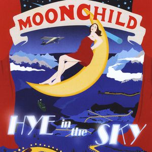 Moonchild: Hye in the Sky
