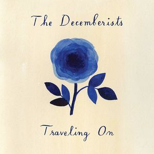 Traveling On , The Decemberists
