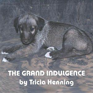 Grand Indulgence