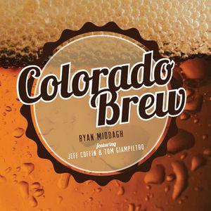 Colorado Brew: Featuring Jeff Coffin & Tom Giampie