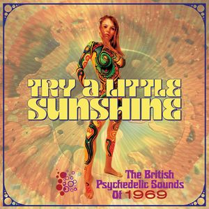 Try A Little Sunshine: British Psychedelic Sounds Of 1969 /  Various [Import]