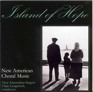 Island of Hope: New American Choral Music