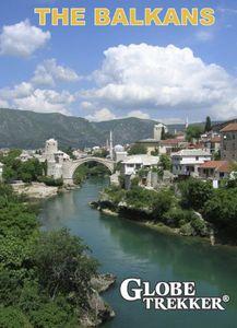 Globe Trekker: The Balkans
