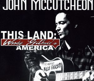 This Land: Woody Guthrie's America
