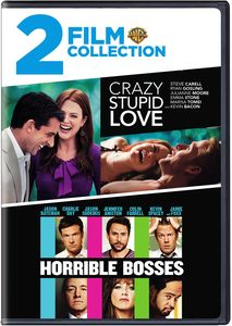 Crazy, Stupid, Love. /  Horrible Bosses