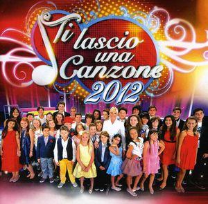 Ti Lascio Una Canzone 2012 [Import]