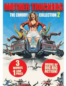 Mother Truckers: The Convoy Collection 2