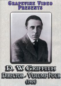 D.W. Griffith: Director: Volume 4