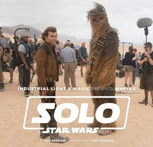 MAKING SOLO A STAR WARS STORY