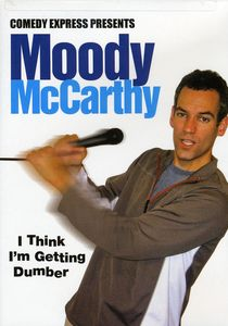 Comedy Express Presents: Moody McCarthy: I Think I'm Getting Dumber