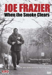 Joe Frazier: When the Smoke Clears
