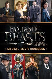 MAGICAL MOVIE HANDBOOK FANTASTIC BEASTS