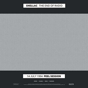 The End of Radio , Shellac