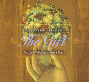 Gift: Songs of the Grateful Heart