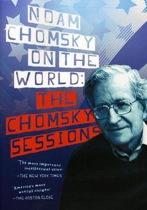 Noam Chomsky on the World: The Chomsky Sessions