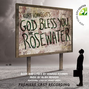 Kurt Vonnegut's God Bless You: Mr. Rosewater (Premiere Cast Recording)