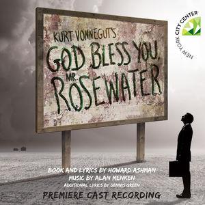 Kurt Vonnegut's God Bless You: Mr. Rosewater (Premiere Cast Recording)