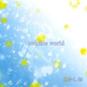 Twinkle World/ Hajimari No Uta