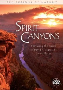 Spirit Canyons: Reflections Overture Featuring Music Of David R.Maracle's