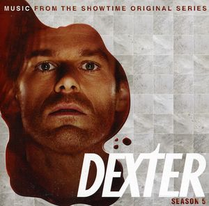 Dexter: Season 5 (Music From the Showtime Original Series)