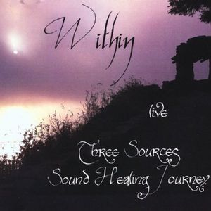 Within: Three Sources Sound Healing Journey (Live)