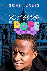 Nore Davis: You Guys Are Dope