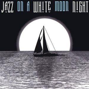 Jazz on a White Moon Night