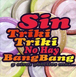 Sin Triki Triki No Hay Bang Bang [Import]