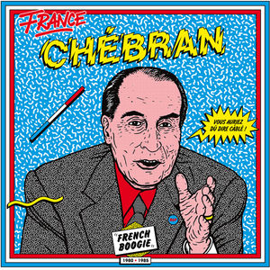 Chebran: French Boogie 1980-1985