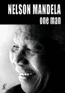 The Unauthorized Story: Nelson Mandela - One Man