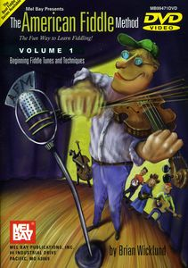 The American Fiddle Method: Volume 1: Fiddle Beginning Fiddle Tunes And