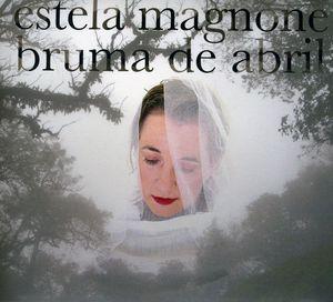 Bruma de Abril: Estela Magnone