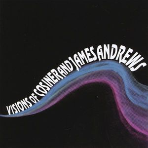 Visions of Cosiner & James Andrews