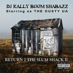 Return 2 the Slum Shack II