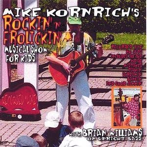 Mike Kornrichs Rockin N Frolickin Musical Show for