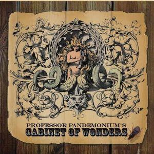 Professor Pandemonium's Cabinet of Wonders