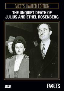 The Unquiet Death of Julius and Ethel Rosenberg