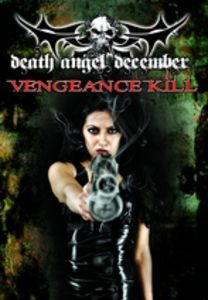 Death Angel December: Vengeance Kill