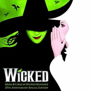 Wicked - The 15th Anniversary Edition (Various Artists) , Various Artists