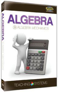 Algebra Module 3: Algebra Mechanics