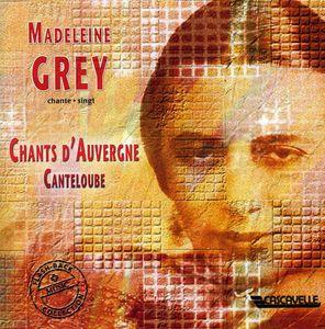 Madeleine Grey Sings Canteloube & Ravel