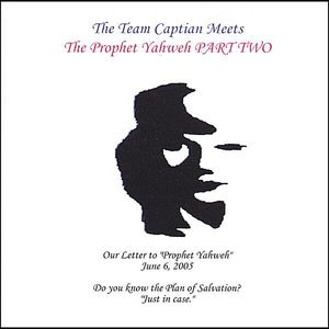 Team Captain Meet's the Prophet Yahweh. Part Two.