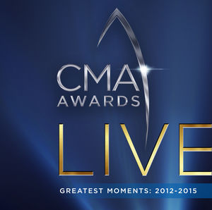 CMA Awards Live: Greatest Moments 2012-2015
