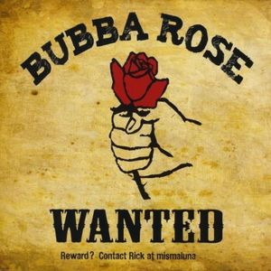 Bubba Rose-Wanted Alive