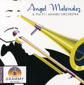 Angel Melendez & 911 Mambo Orchestra