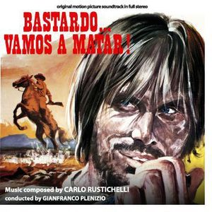 Bastardo...Vamos a Matar! (Bastard, Go and Kill!) (Original Motion Picture Soundtrack)