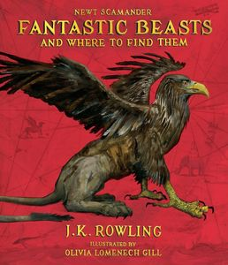 Fantastic Beasts and Where to Find Them: The Illustrated Edition (Harry Potter)