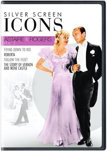 Silver Screen Icons: Astaire & Rogers: Volume 2